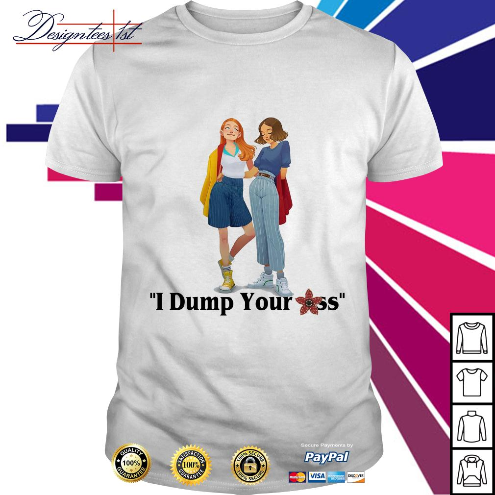 Eleven and Max Stranger Things I dump your ass shirt