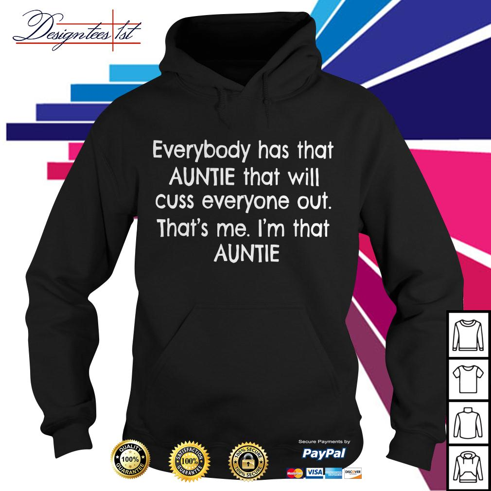Everybody has that auntie that will cuss everyone out that's me Hoodie