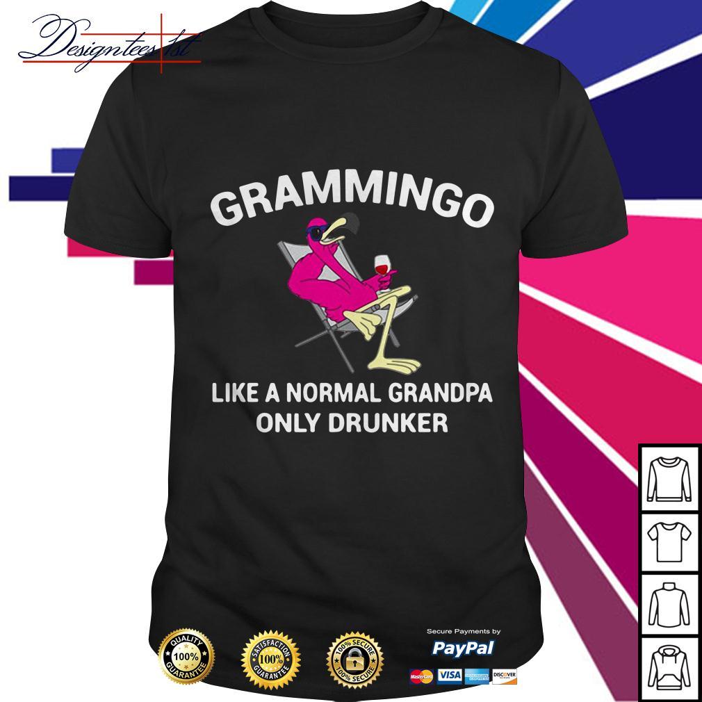 Flamingo grammingo like a normal grandma only drunker shirt