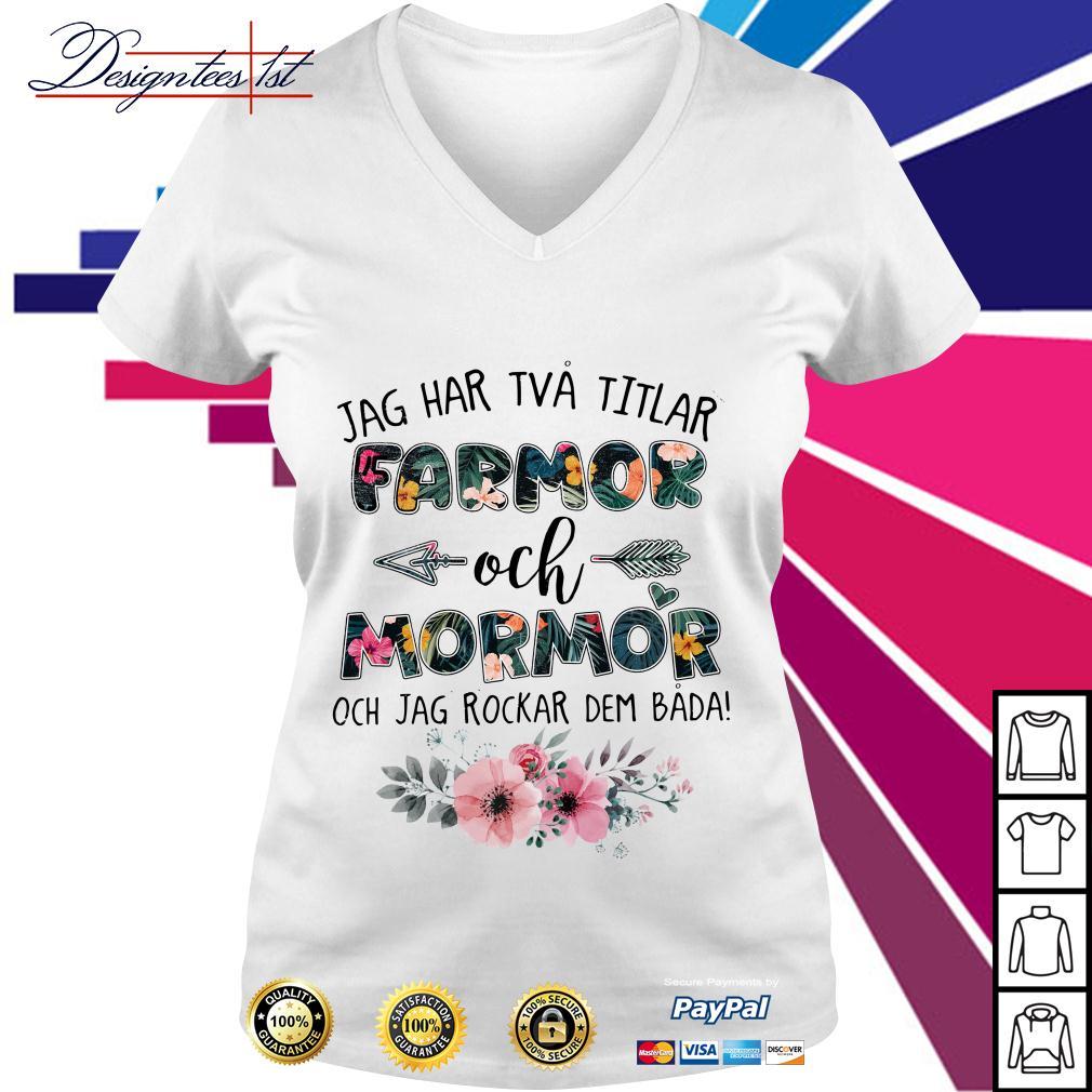 Floral jag har tva titlar farmor och mormor och jag rockar dem bada V-neck T-shirt