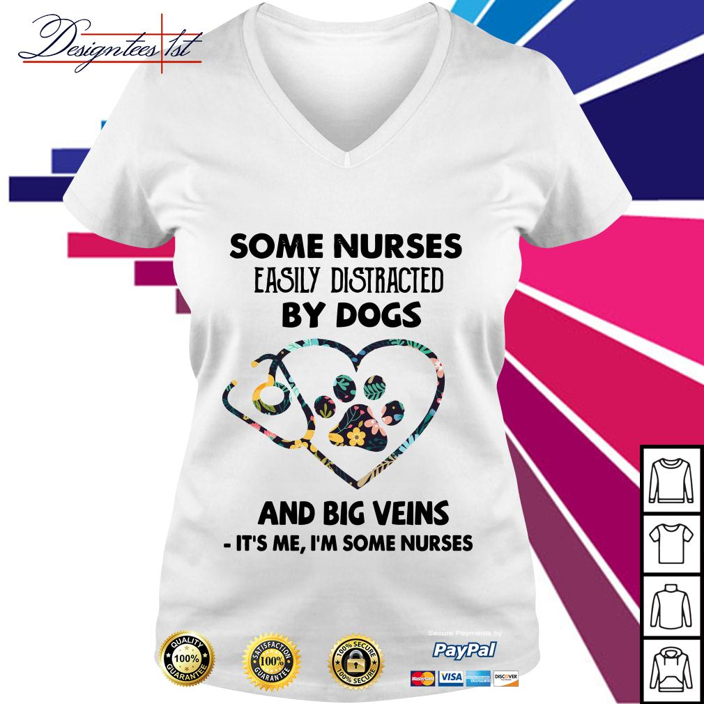 Floral some nurses easily distracted by dogs and big veins it's me I'm some nurses V-neck T-shirt