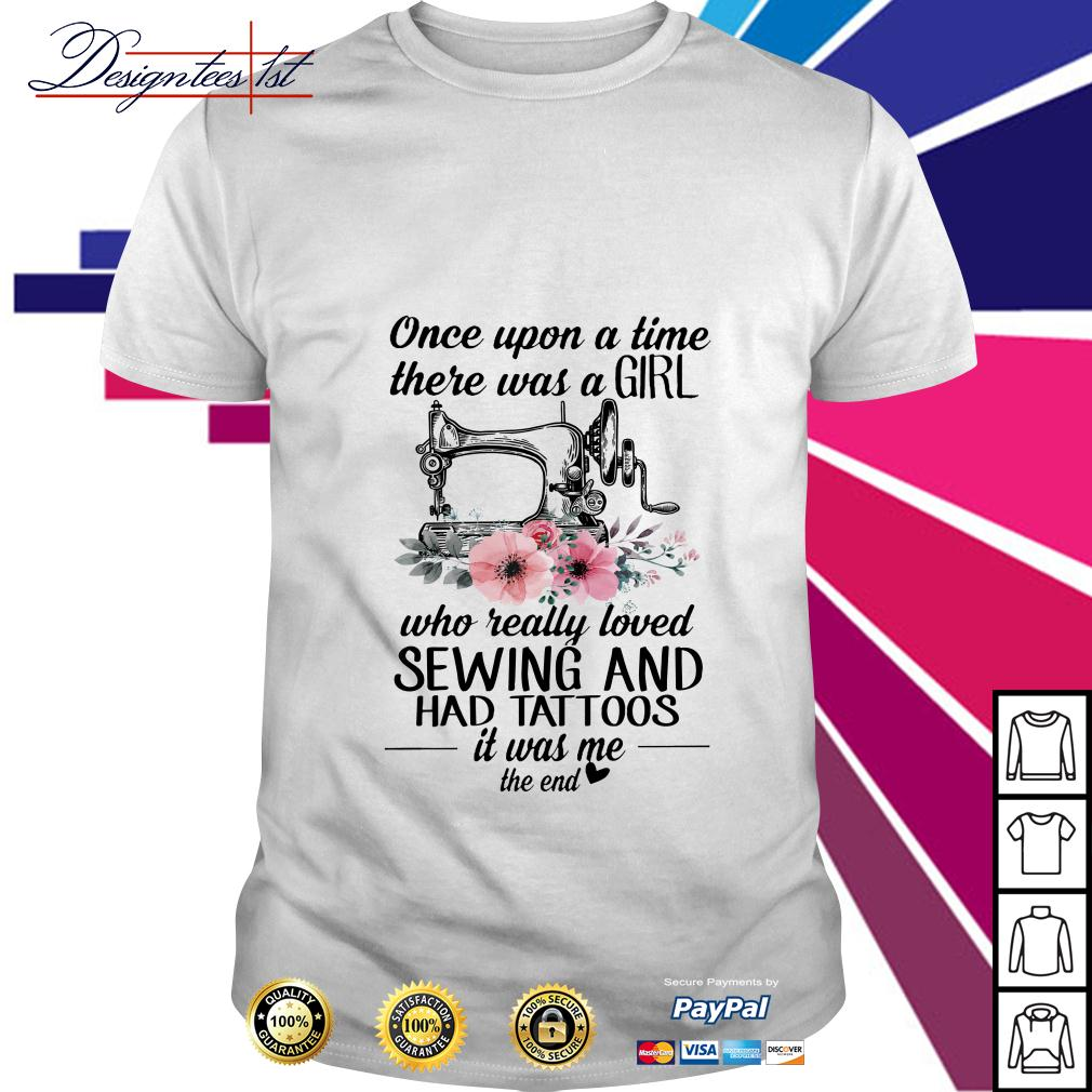 Floral once upon a time there was a girl who really loved sewing shirt