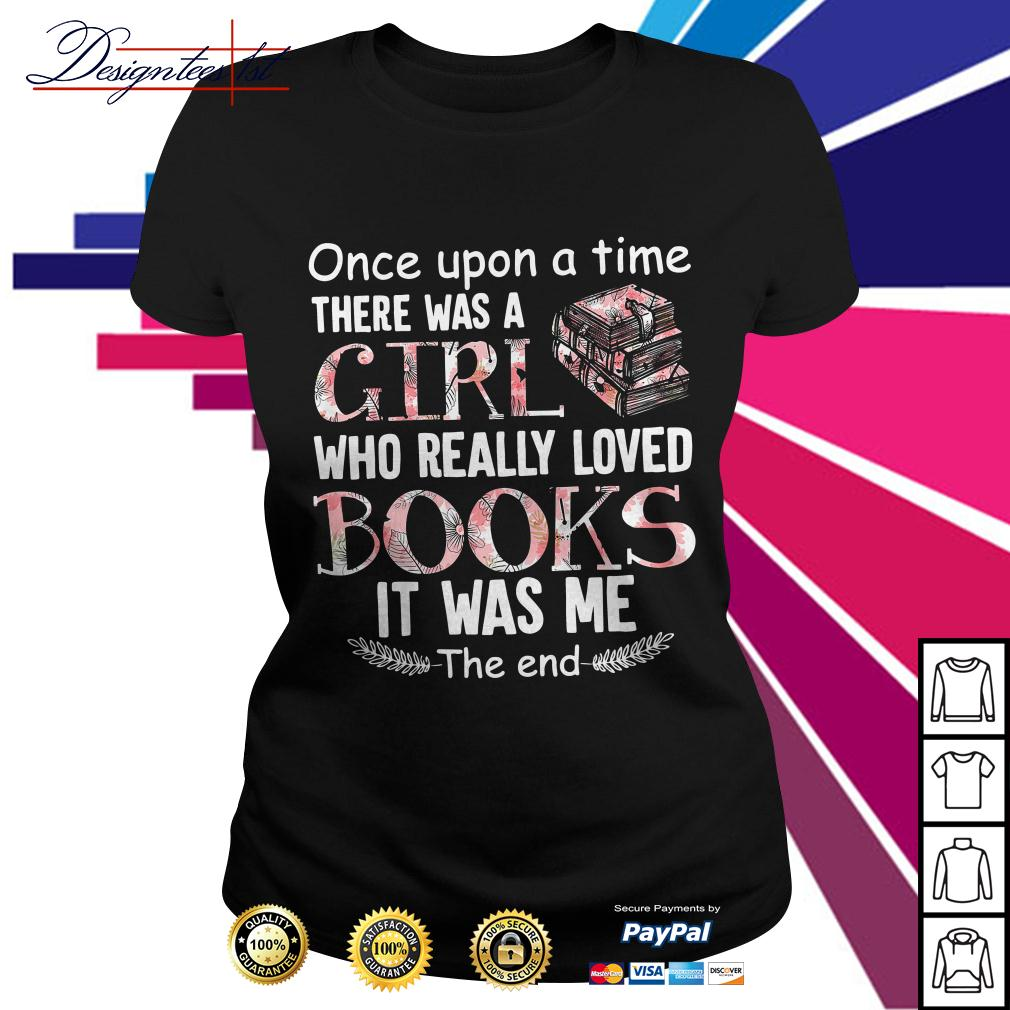 Floral once upon a time there was a girl who really loved books Ladies Tee