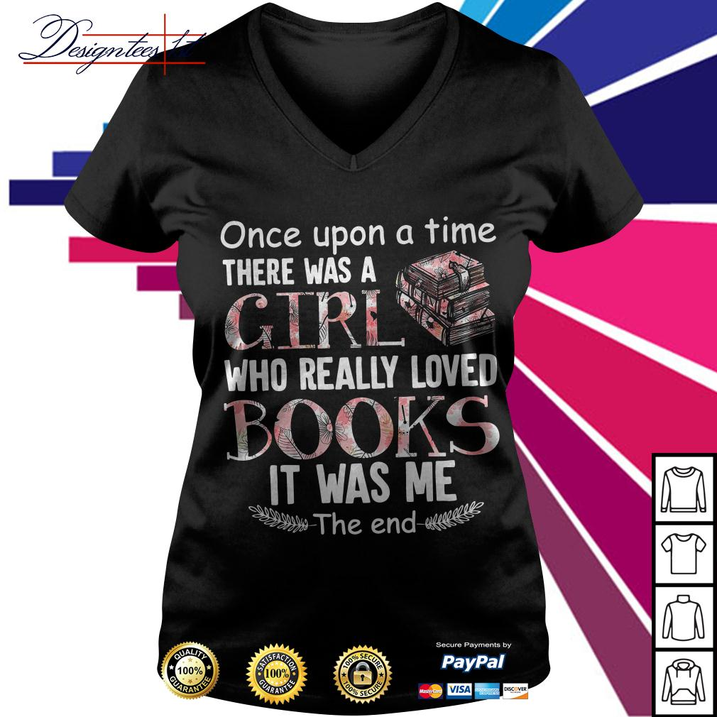 Floral once upon a time there was a girl who really loved books V-neck T-shirt