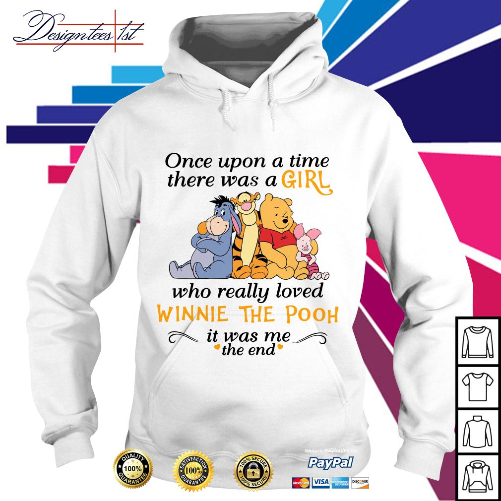 A girl who really loved Winnie the Pooh it was me the end Hoodie