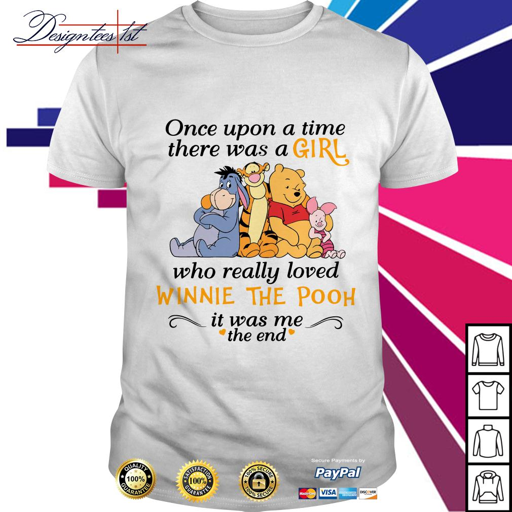 A girl who really loved Winnie the Pooh it was me the end shirt