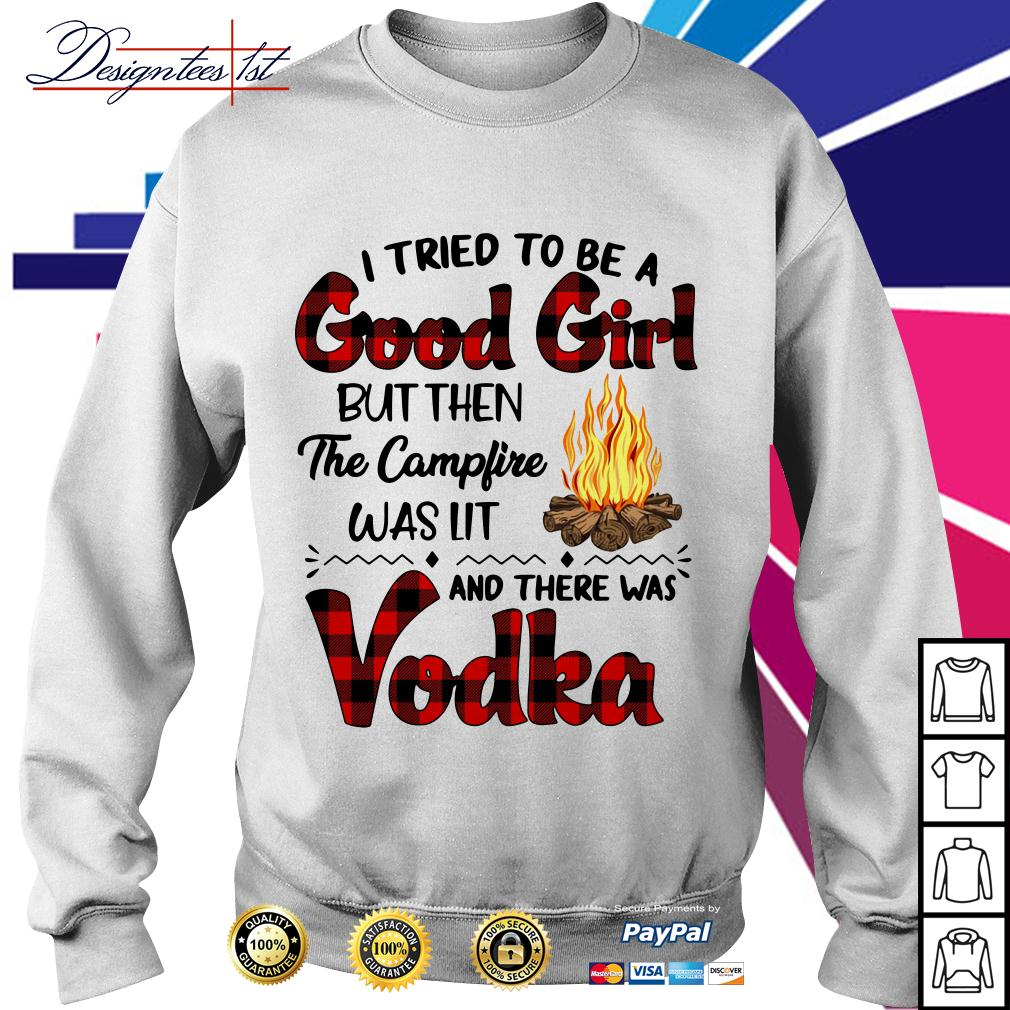 To be a good girl but then the campfire was lit and there was Vodka Sweater