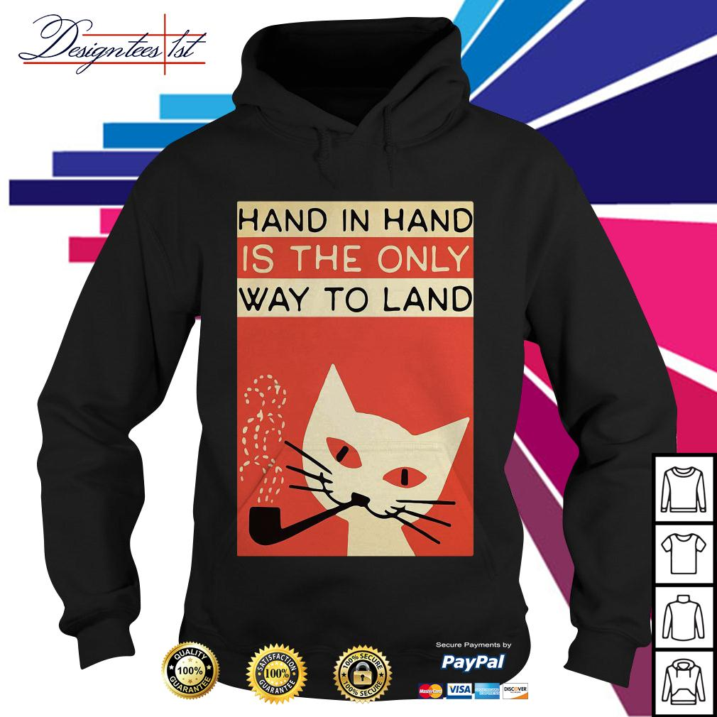 Hand in hard is the only way to land Hoodie
