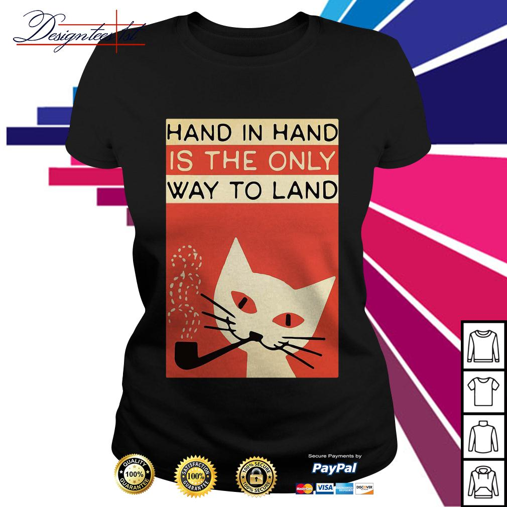 Hand in hard is the only way to land Ladies Tee