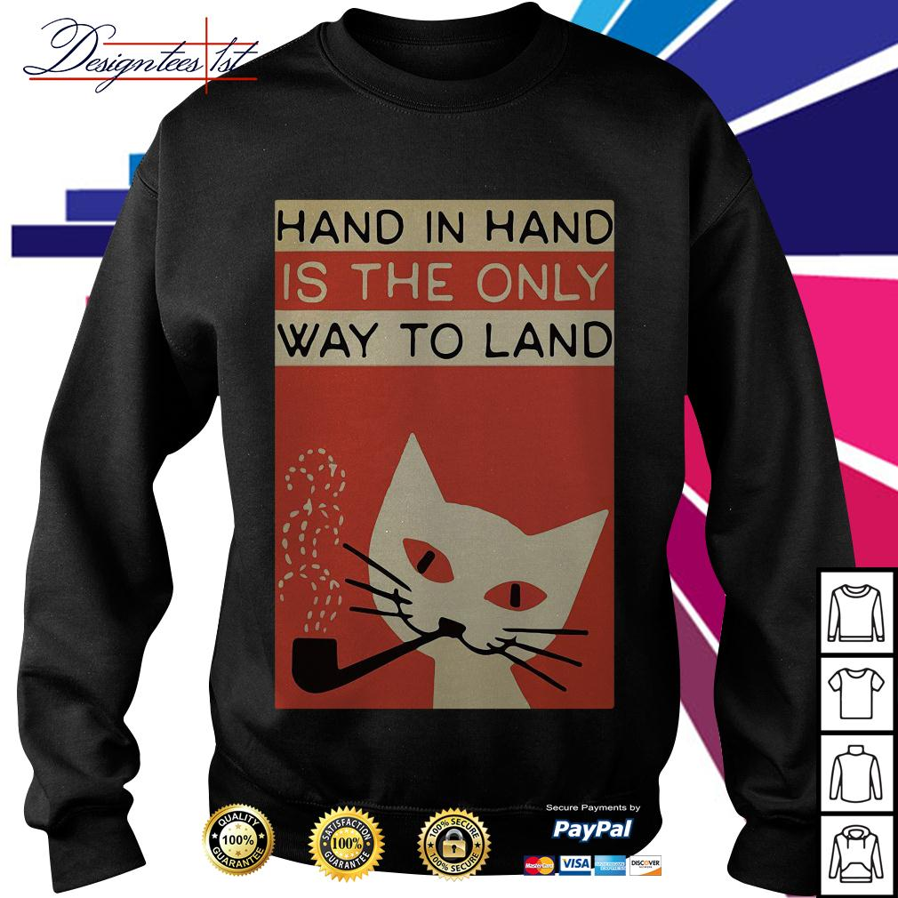 Hand in hard is the only way to land Sweater