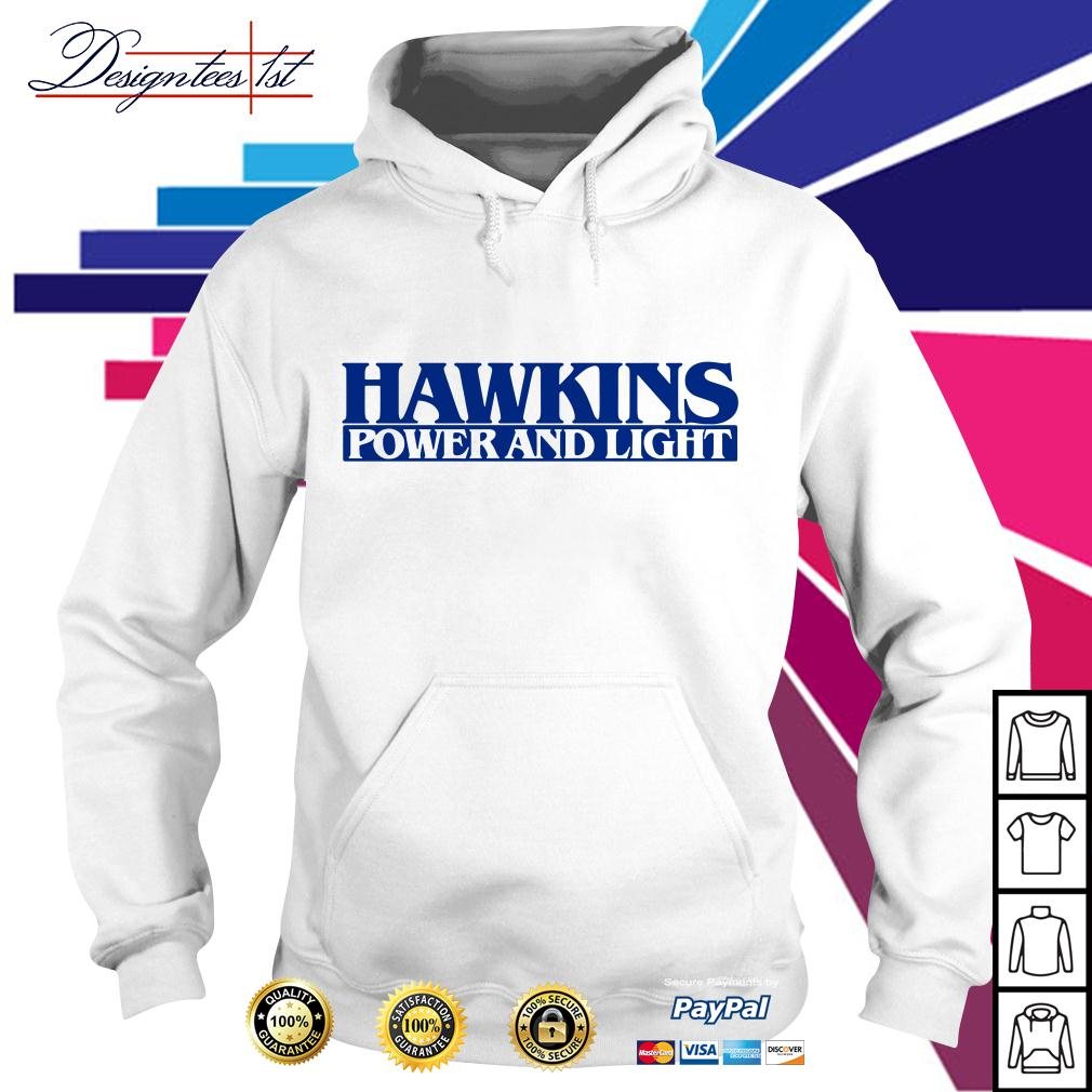 Hawkins power and light stranger things Hoodie