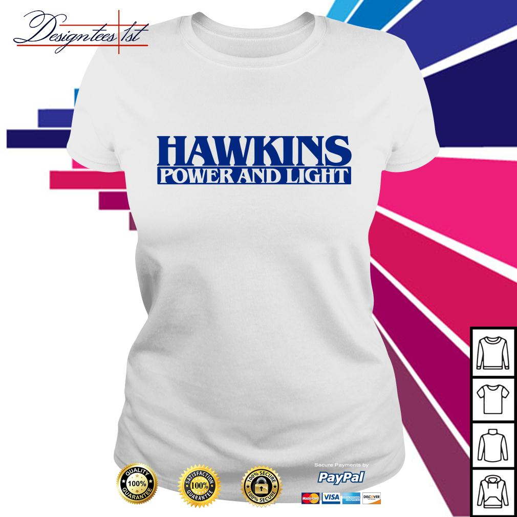 Hawkins power and light stranger things Ladies Tee