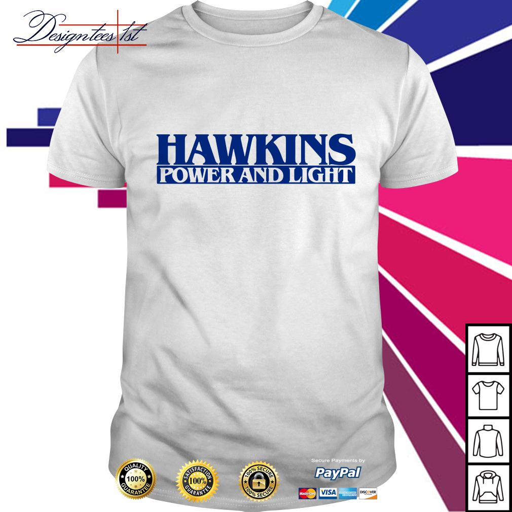 Hawkins power and light stranger things shirt