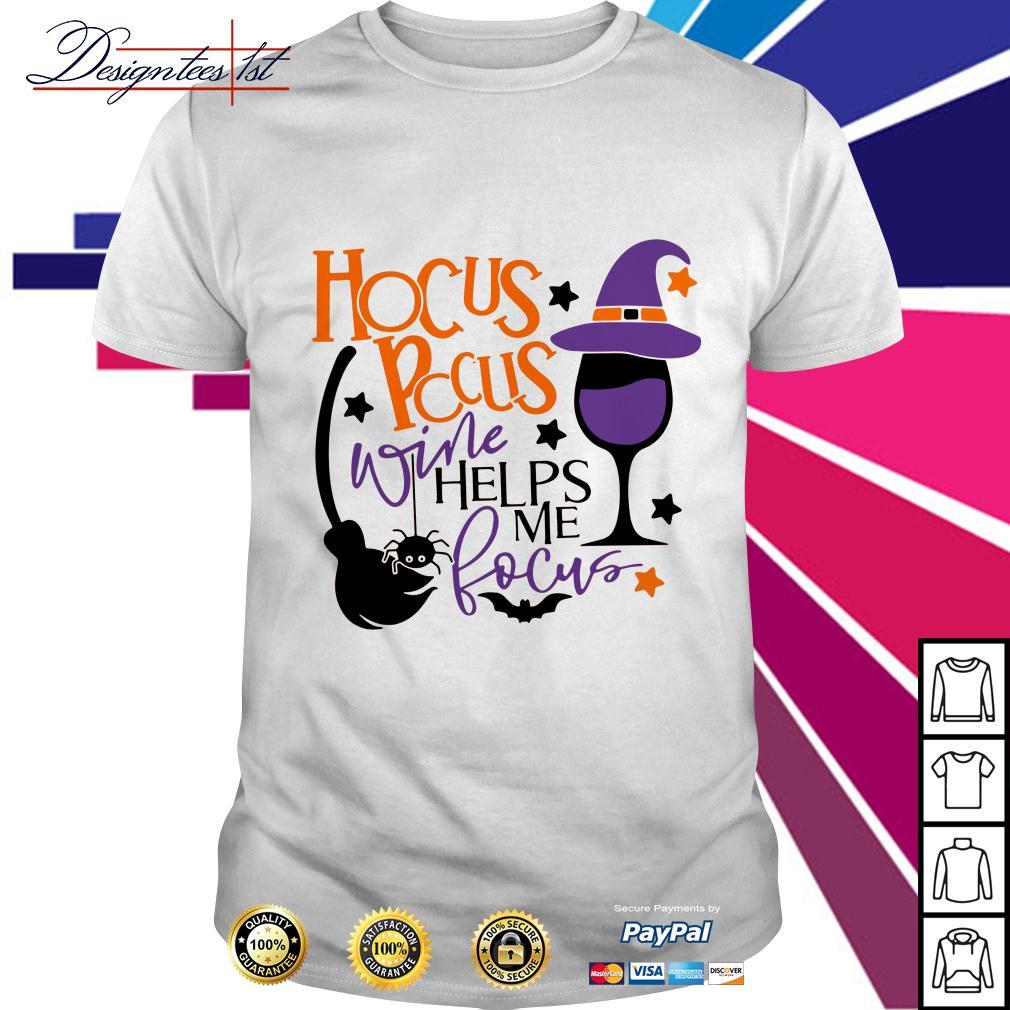 Hocus Pocus wine helps me focus shirt