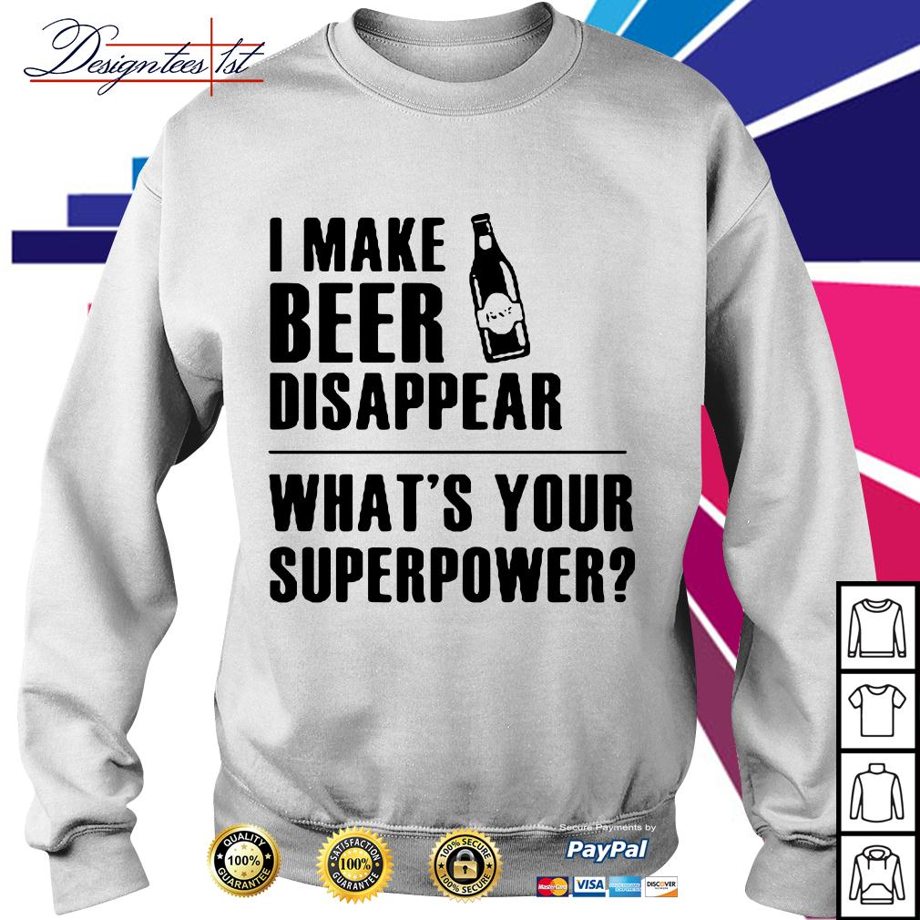 I make beer disappear what's your superpower Sweater