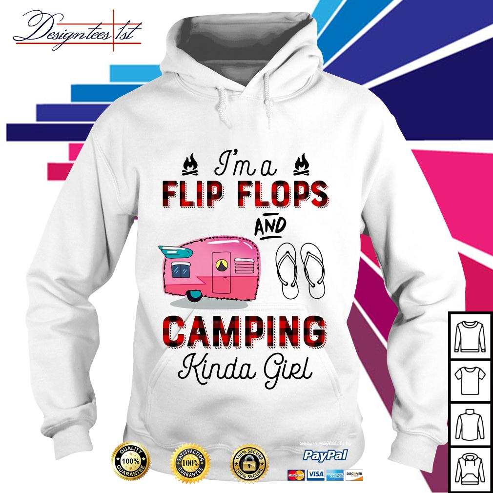 I'm a flip flop and camping kinda girl Hoodie