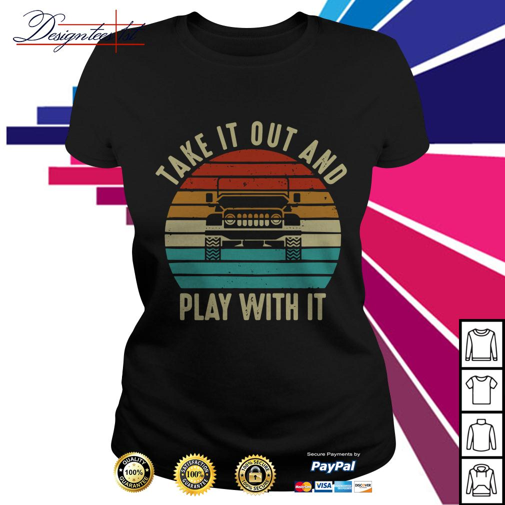 Jeep take it out and play with it vintage Ladies Tee