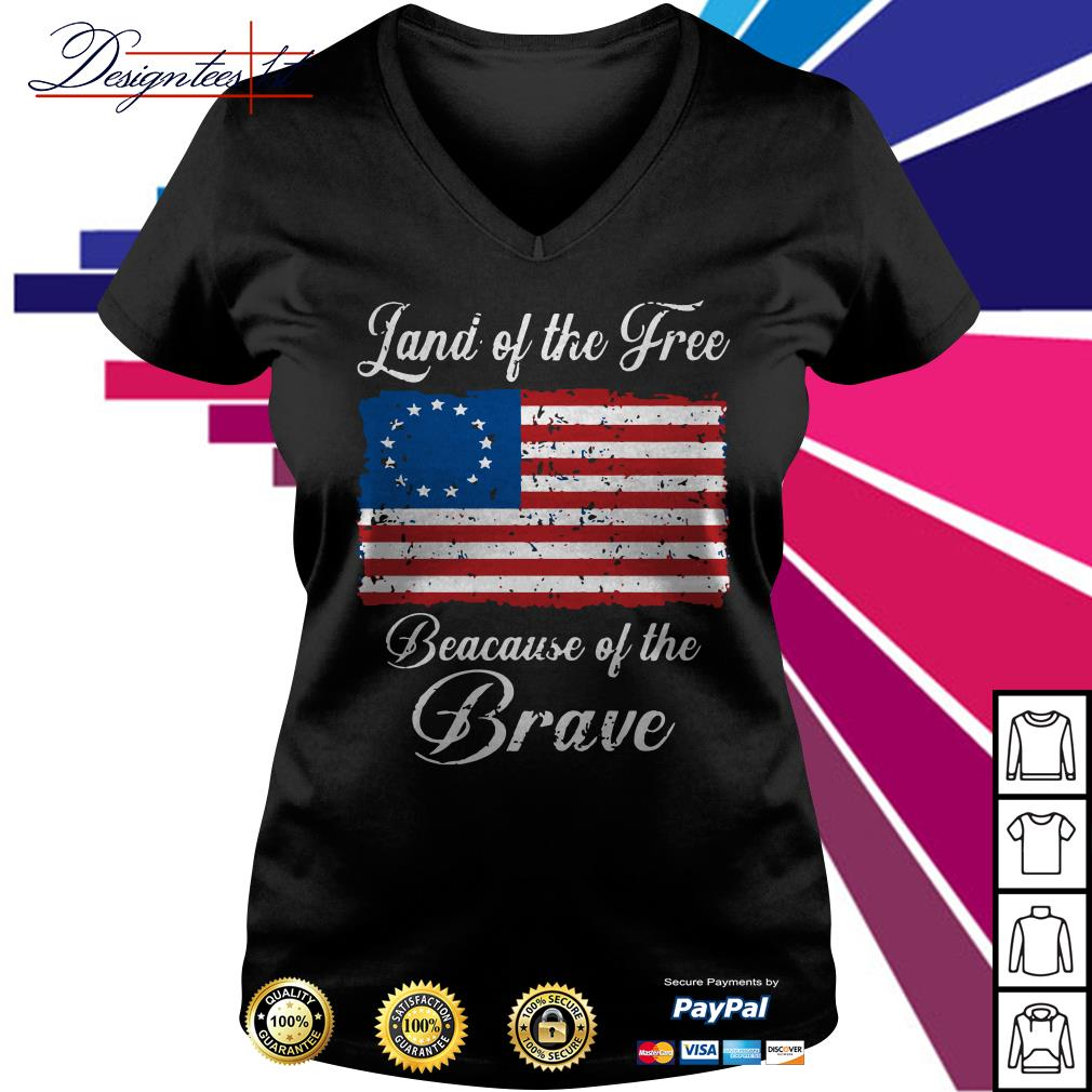 Land of the free because of the Brave V-neck t-shirt