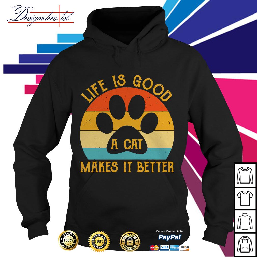 Life is good a cat makes it better vintage Hoodie