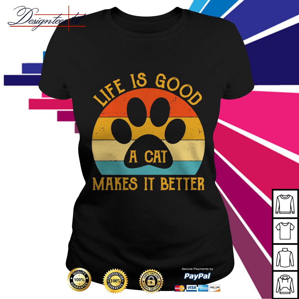 Life is good a cat makes it better vintage Ladies Tee