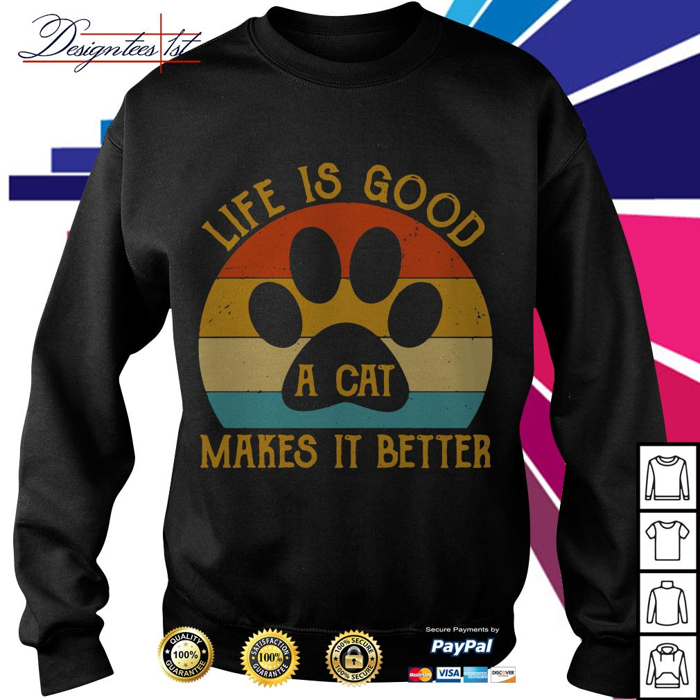 Life is good a cat makes it better vintage Sweater
