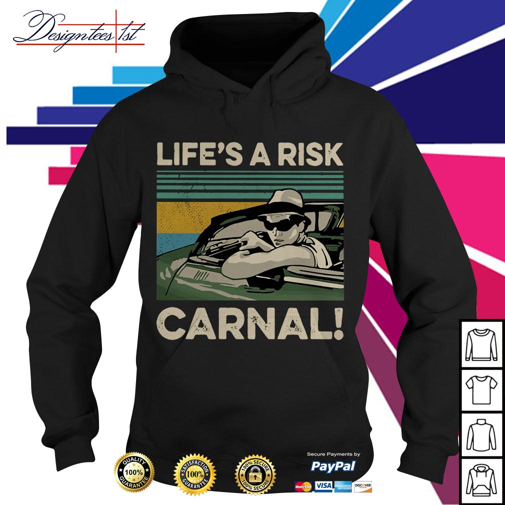 Life's a Risk Carnal vintage Hoodie