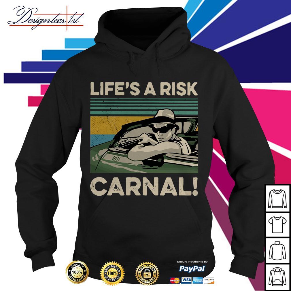 Life's a Risk Carnal vintage Hoodie