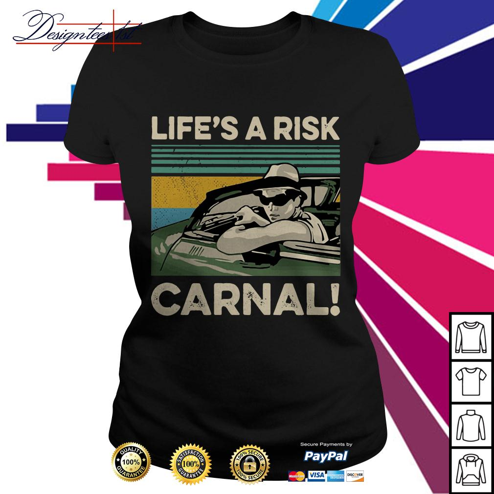 Life's a Risk Carnal vintage Ladies Tee