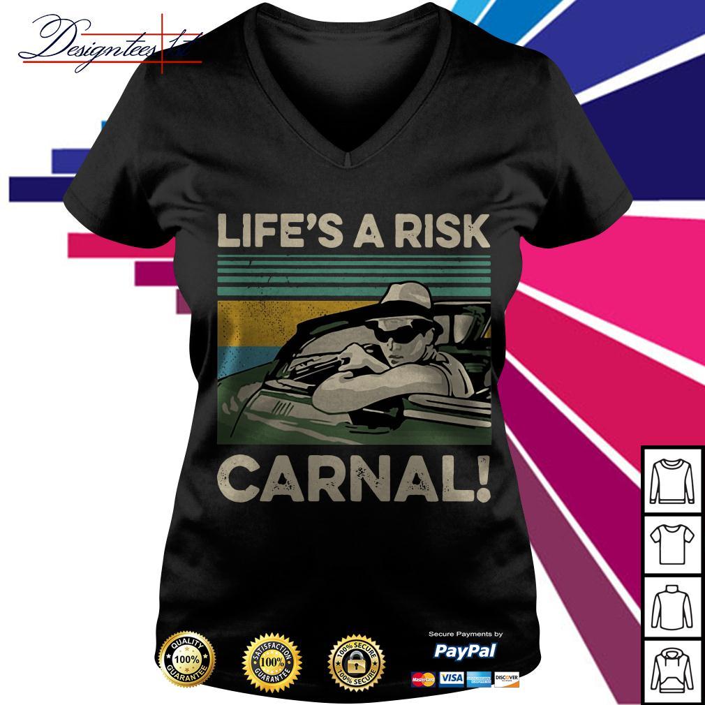 Life's a Risk Carnal vintage V-neck T-shirt