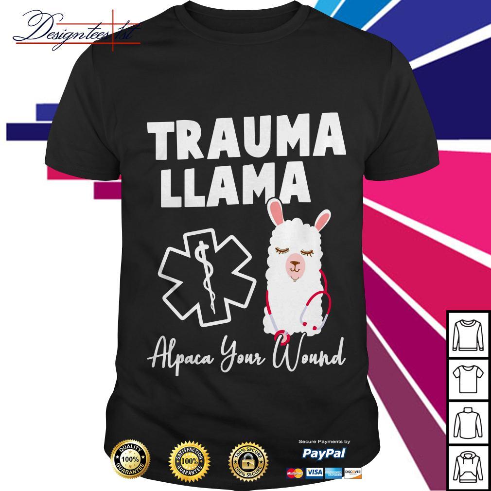 Ministry of health trauma llama alpaca your wound shirt