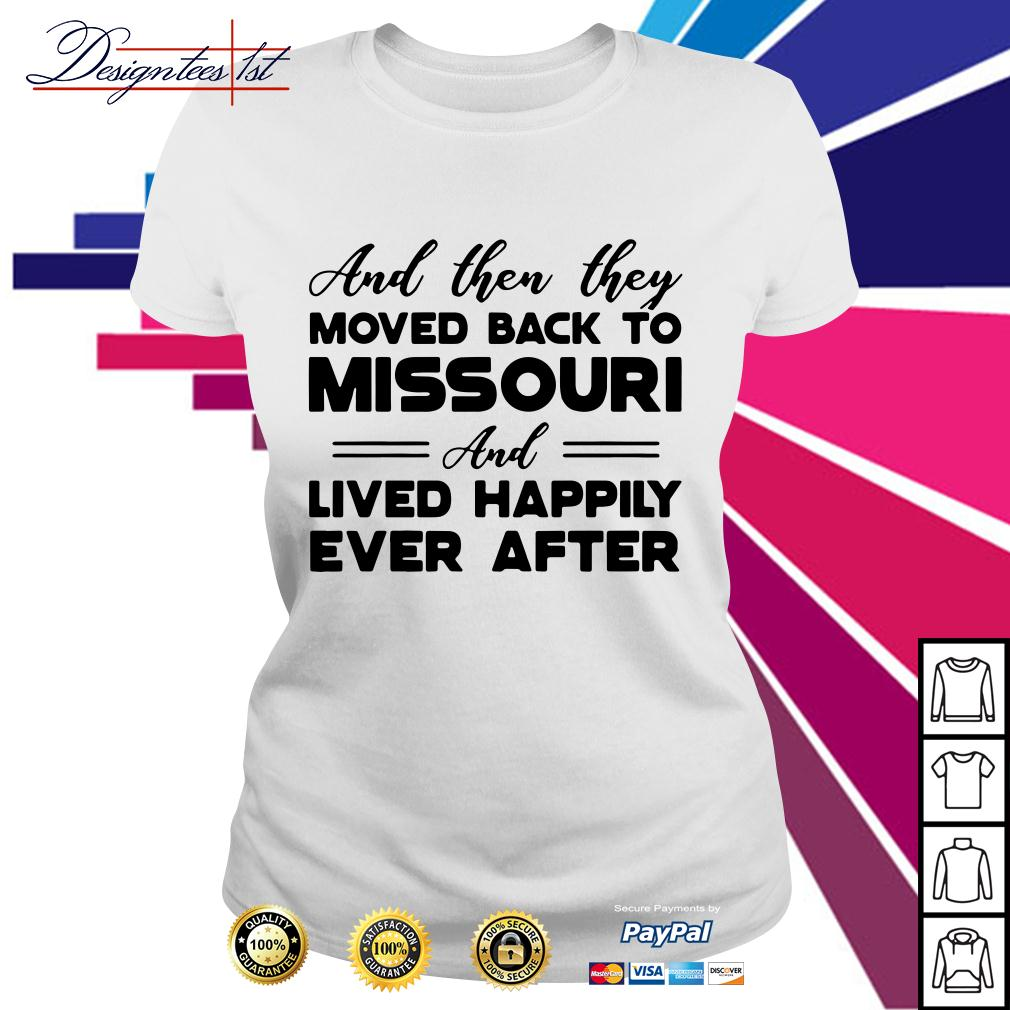 And then they moved back to missouri and lived happily ever after Ladies Tee