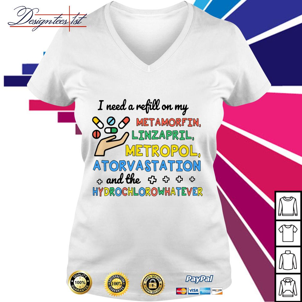 I need a refill on my metamorfin linzapril metropol atorvastation V-neck T-shirt
