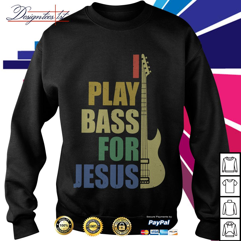 Play bass for Jesus vintage Sweater