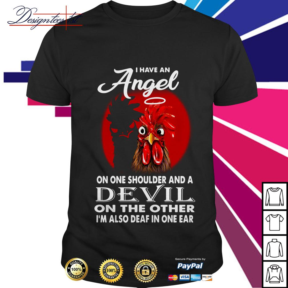 Rooster I have an angel on one shoulder and a devil on the other shirt