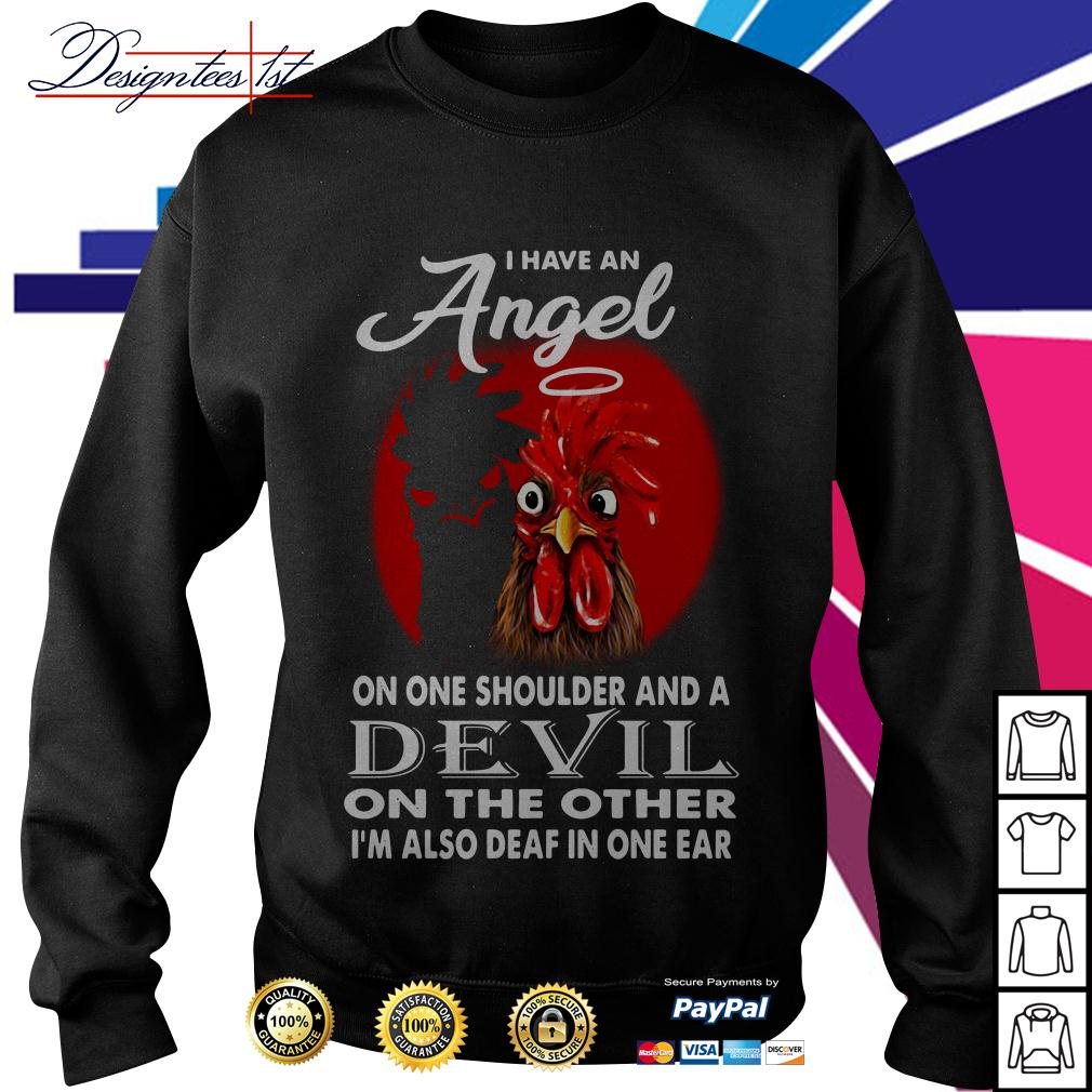 Rooster I have an angel on one shoulder and a devil on the other Sweater