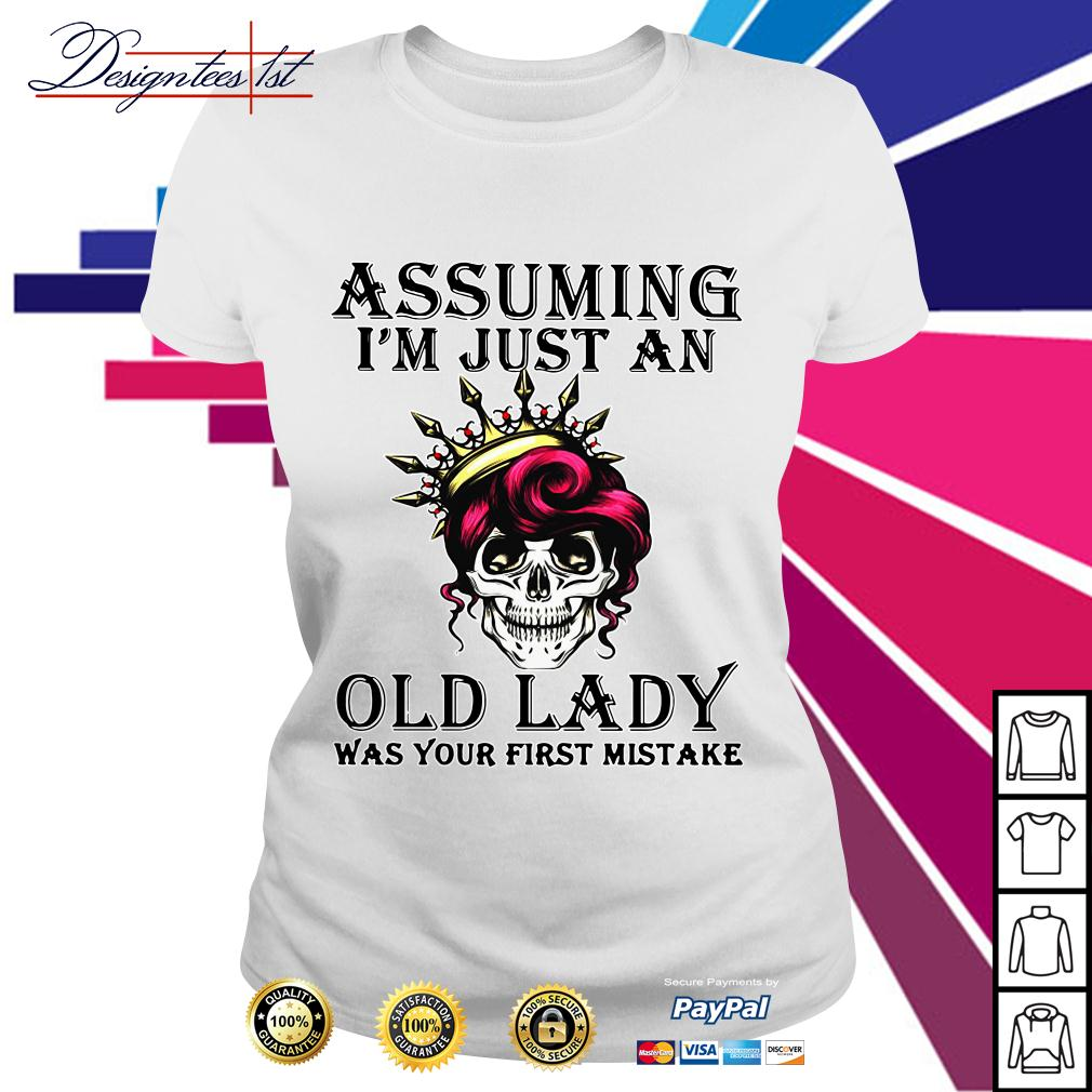 Skull assuming I'm just an old lady was your first mistake Ladies Tee