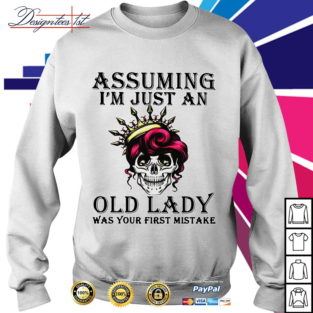 Skull assuming I'm just an old lady was your first mistake Sweater
