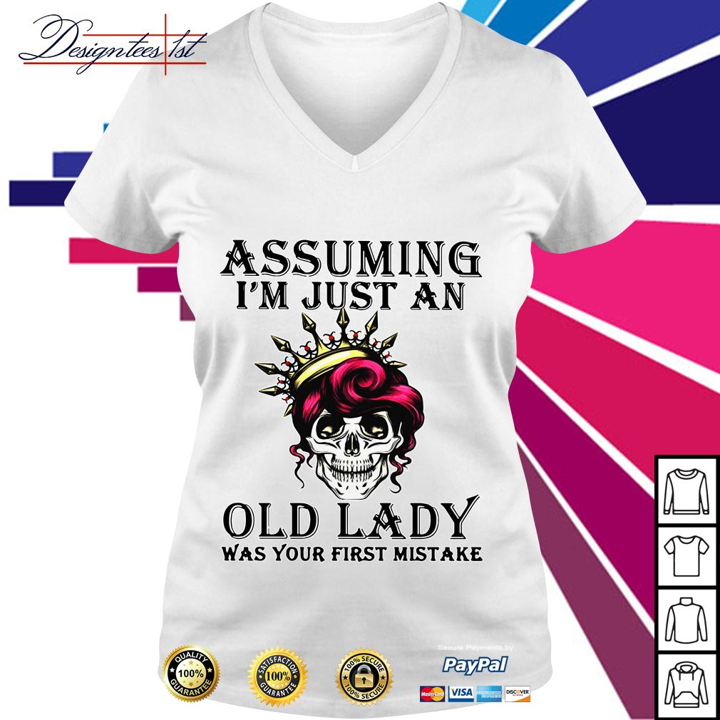 Skull assuming I'm just an old lady was your first mistake V-neck T-shirt