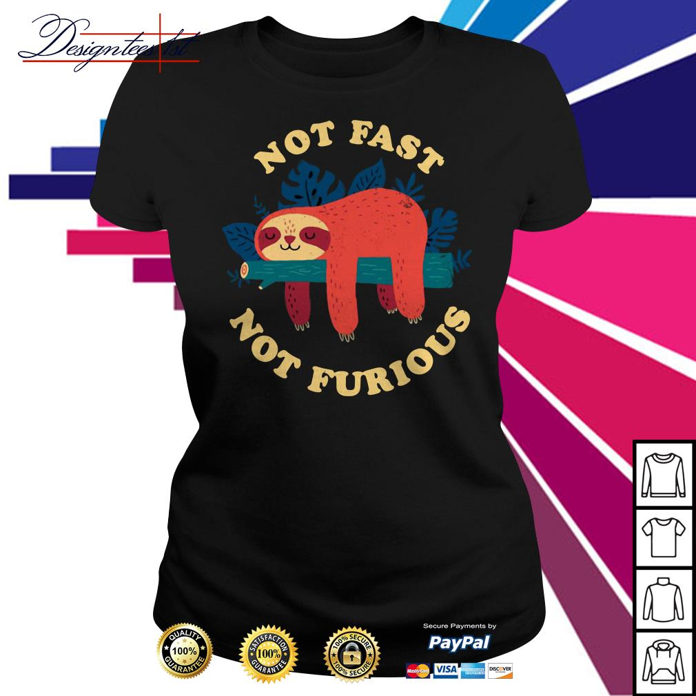 Sloth Not fast not furious Ladies tee