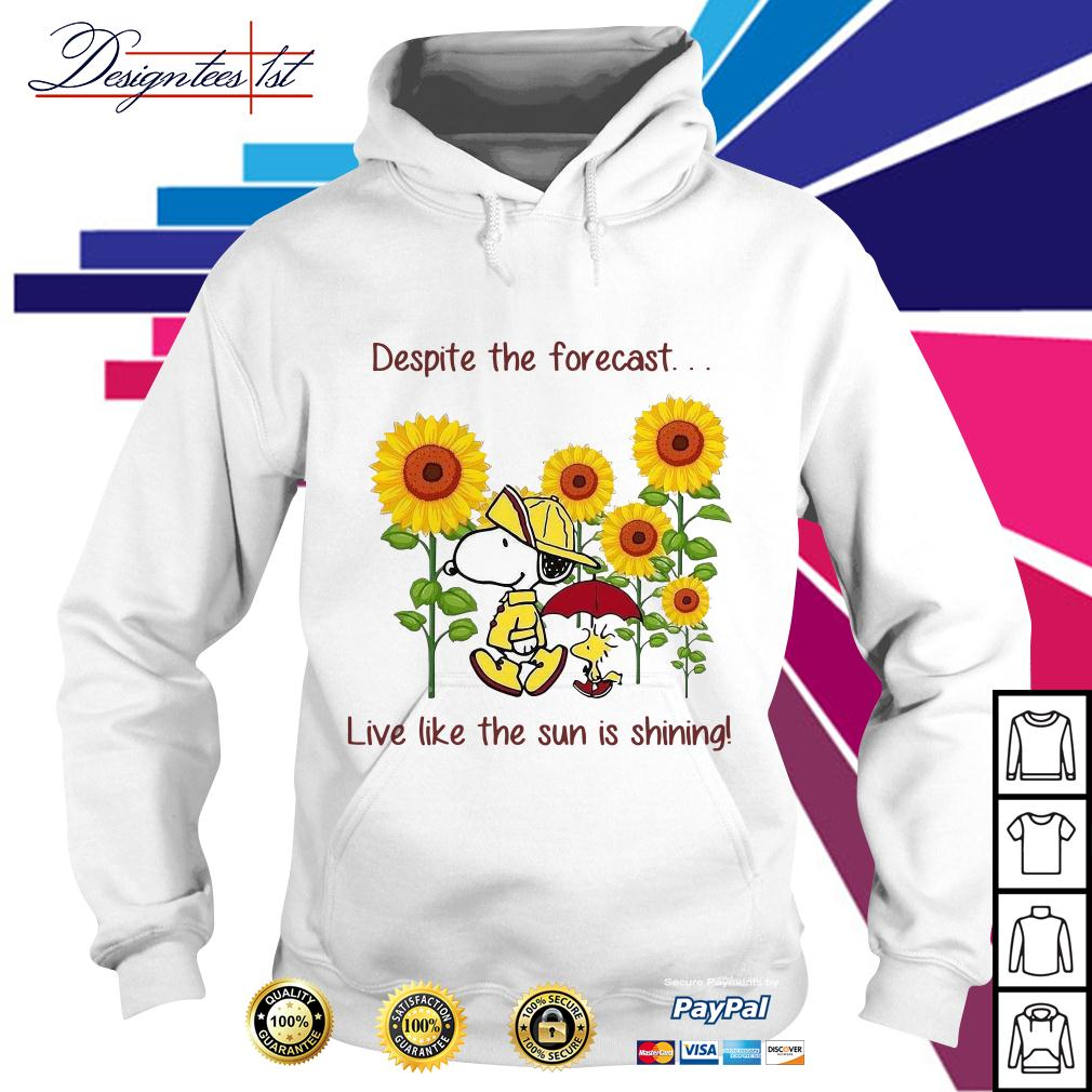 Snoopy and Woodstock sunflower despite the forecast live like the sun is shining Hoodie