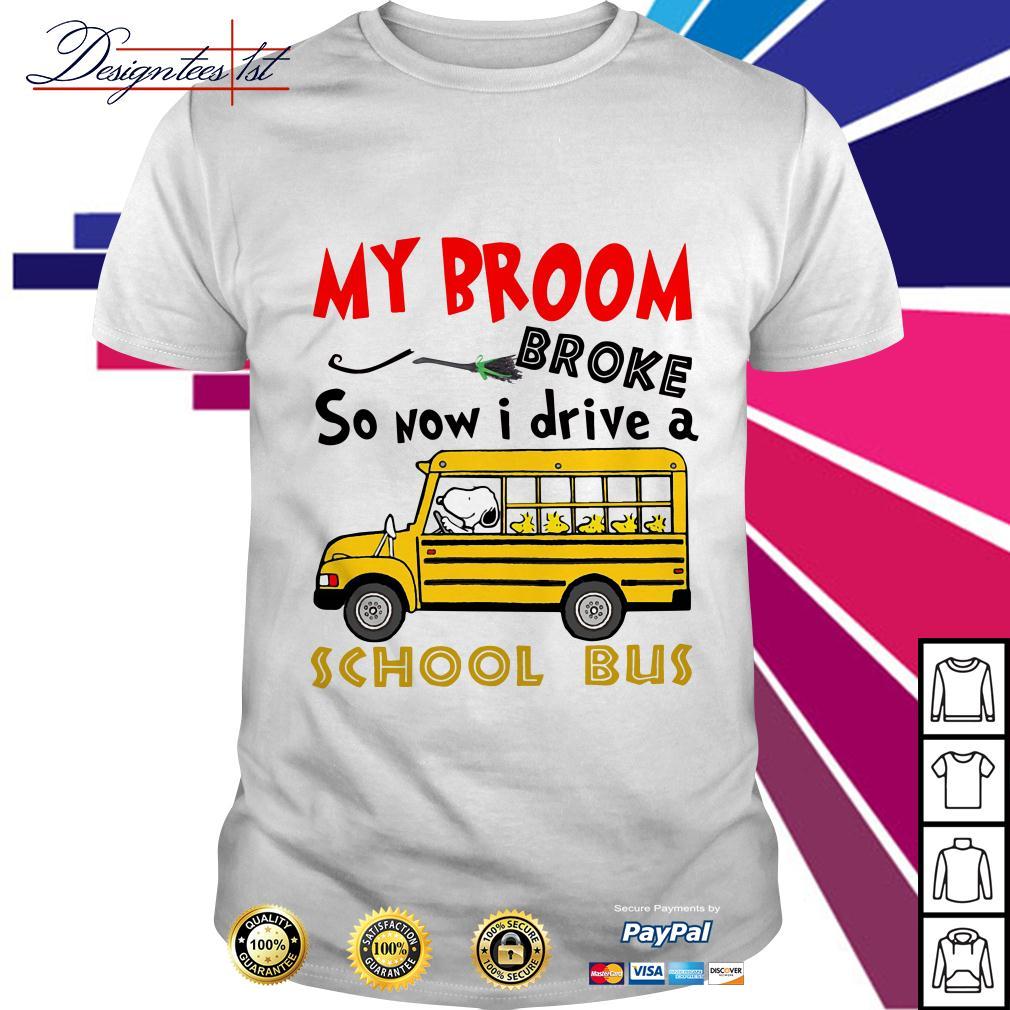 Snoopy my broom broke so now I drive a school bus shirt