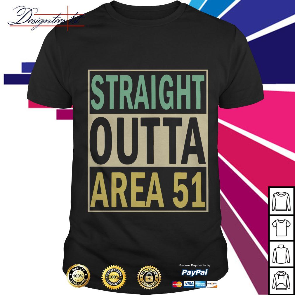 Straight outta Area 51 shirt