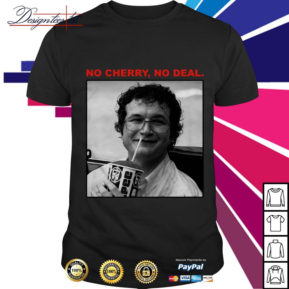 Stranger Things 3 Alexei no cherry no deal shirt