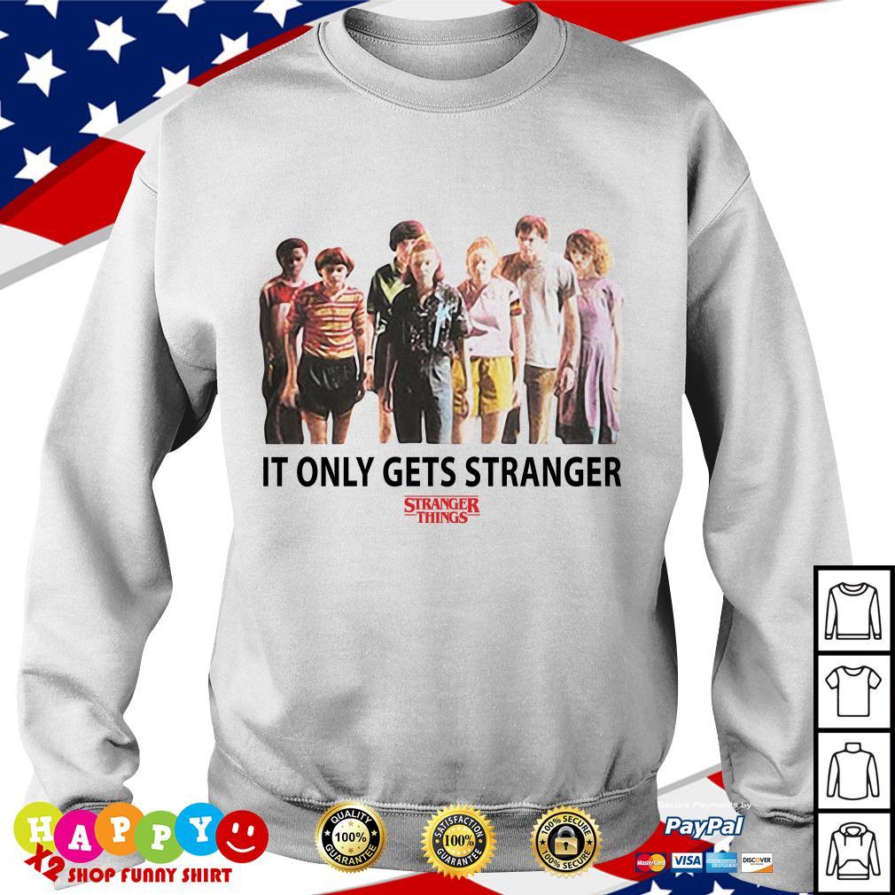 Stranger Things season 3 It only gets stranger Sweater