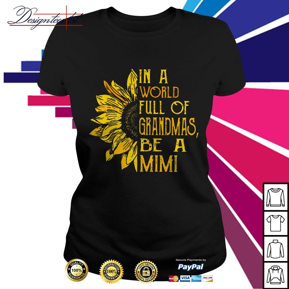 Sunflower in a world full of grandmas be a Mimi Ladies Tee