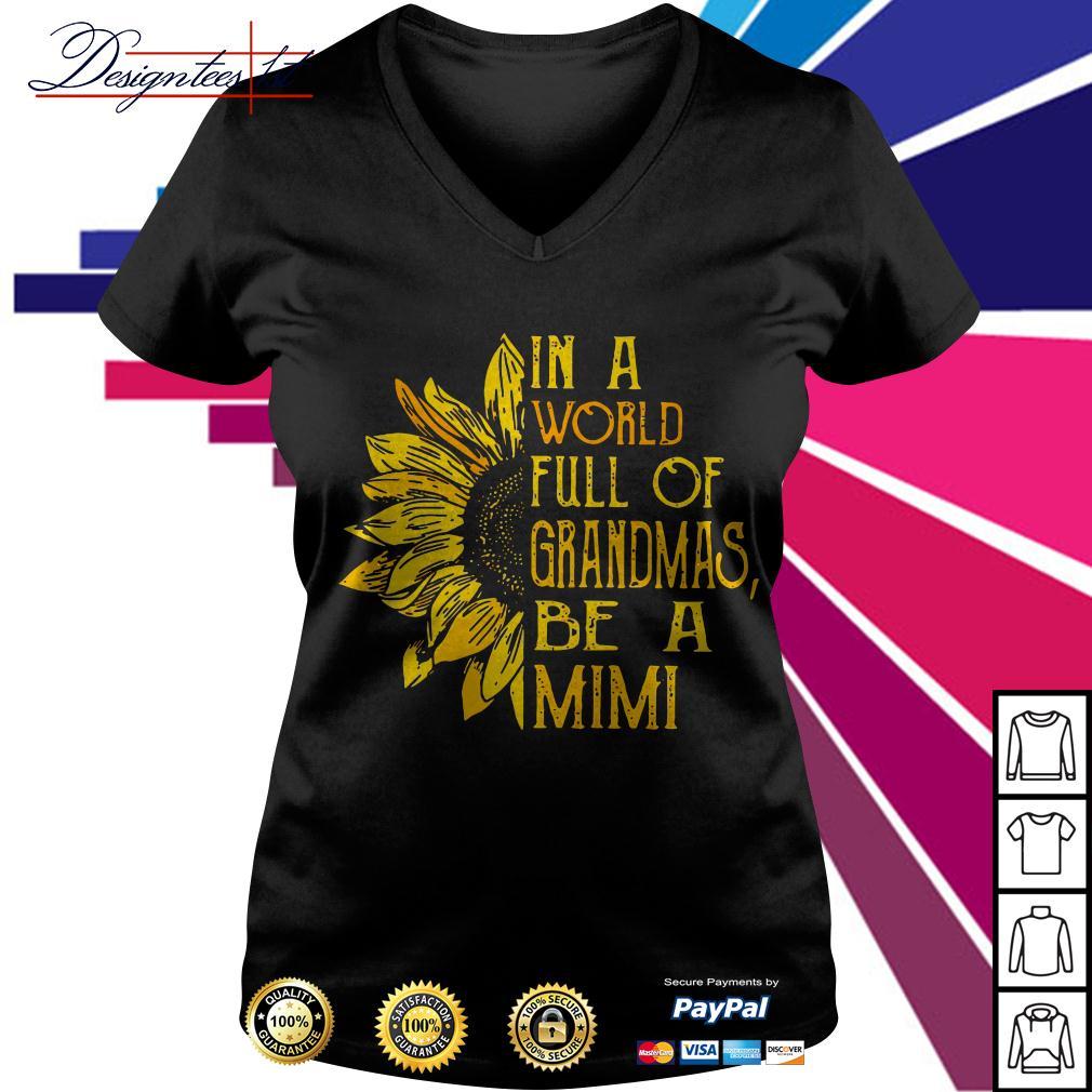 Sunflower in a world full of grandmas be a Mimi V-neck T-shirt