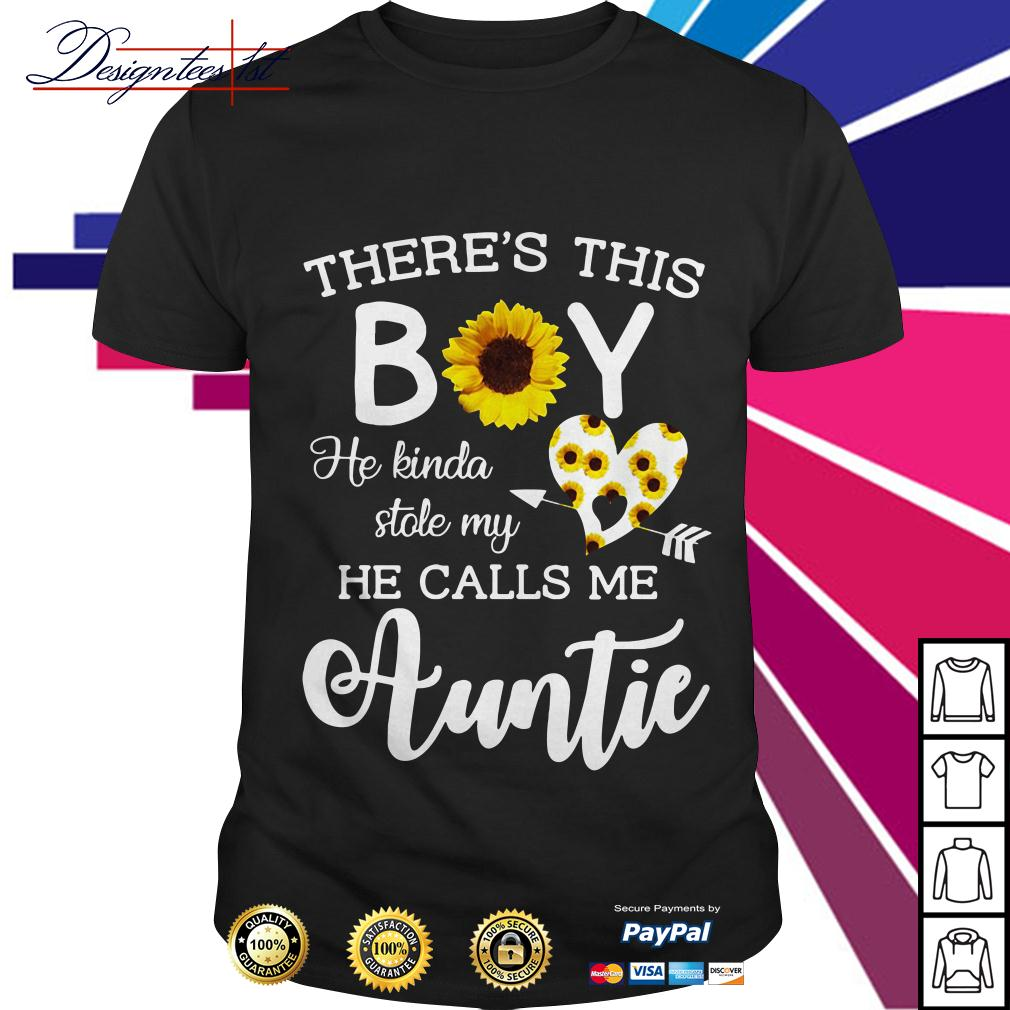 Sunflower there's this boy he kinda stole my heart he calls me auntie shirt
