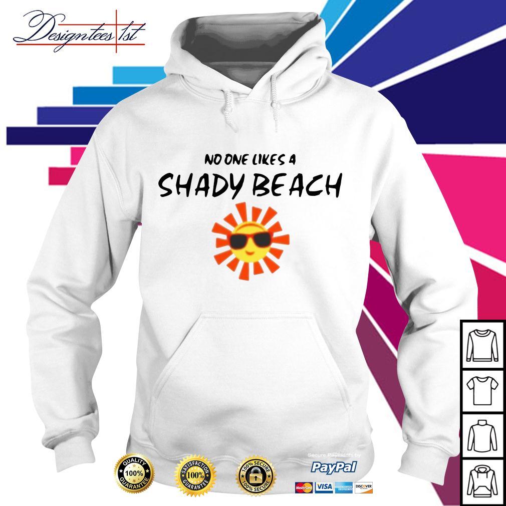 Sunshine no one likes a Shady beach Hoodie