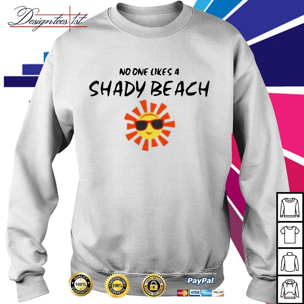 Sunshine no one likes a Shady beach Sweater