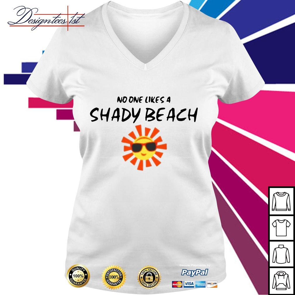 Sunshine no one likes a Shady beach V-neck T-shirt